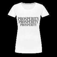 T-Shirts ~ Women's Premium T-Shirt ~ Prosperity