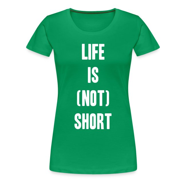 Life is not short.