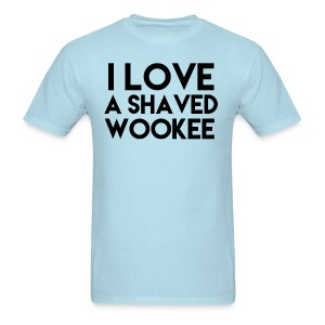 I LOVE A SHAVED WOOKEE - Men's T-Shirt