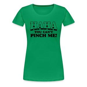 Can't Pinch Me - Women's Premium T-Shirt