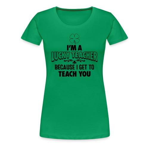 Lucky Teacher - Women's Premium T-Shirt