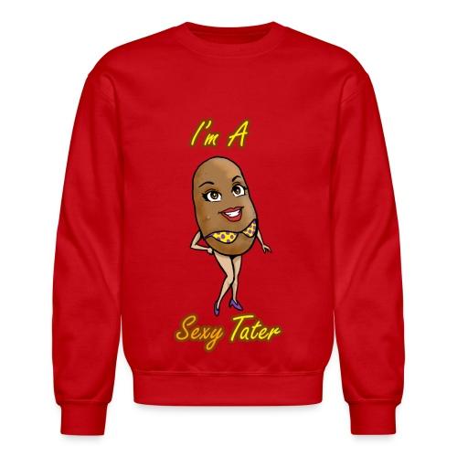 I'm A Sexy Tater - Crewneck Sweatshirt