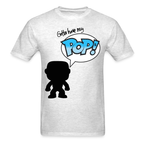 Gotta Have My Pops - Men's T-Shirt