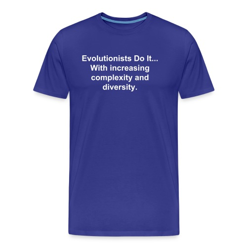 Evolutionists Do It... (Men's) - Men's Premium T-Shirt
