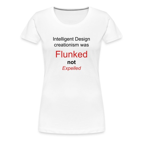 Women's  - ID was flunked not expelled - Women's Premium T-Shirt