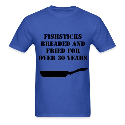 Fishsticks, breaded and fried for over 30 years! - Men's T-Shirt