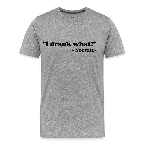 I drank what? - Socrates - Men's Premium T-Shirt