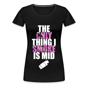 The Only Thing I Smoke is Mid (Pink DDPAT) - Women's Premium T-Shirt