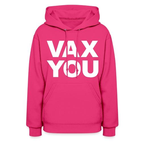 VAX YOU - White - Women's Hoodie
