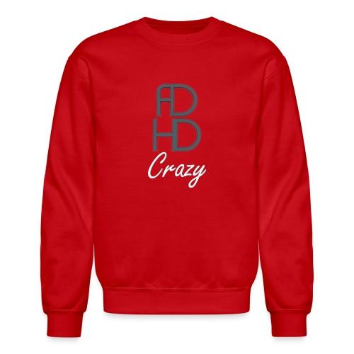 ADHD Crazy Sweatshirt - Crewneck Sweatshirt