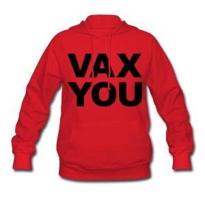 VAX YOU - Black - Women's Hoodie
