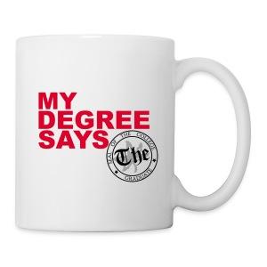 THE Degree Mug - Coffee/Tea Mug