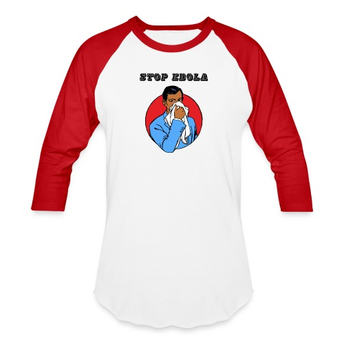 Stop Ebola - Baseball T-Shirt