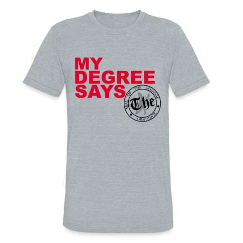 THE Degree Tee - Unisex Tri-Blend T-Shirt