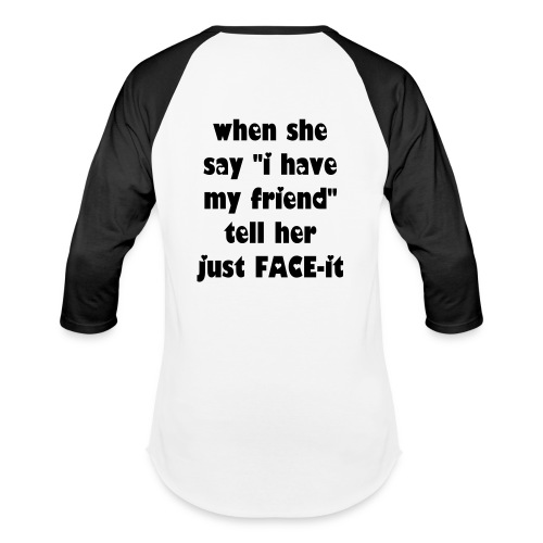 FACE-it my Friend tee - Baseball T-Shirt