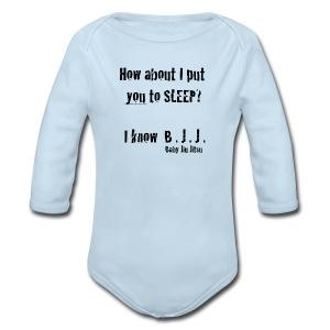 How about I put you to sleep? I know Baby Jiu Jitsu. - Long Sleeve Baby Bodysuit