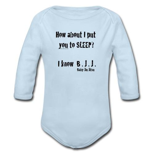 How about I put you to sleep? I know Baby Jiu Jitsu. - Organic Long Sleeve Baby Bodysuit