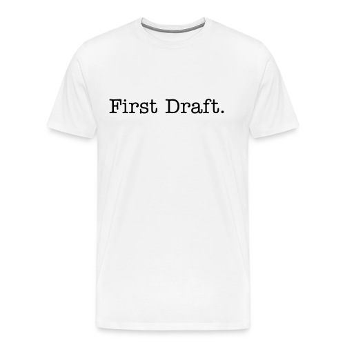 First Draft - Men's Premium T-Shirt
