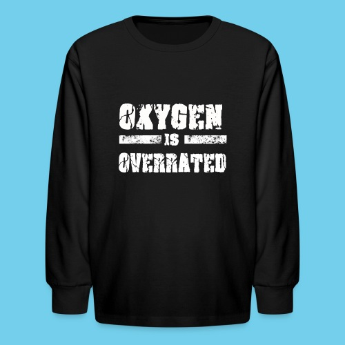 O2 is Overrated-Youth LS Tee- Front Design/Rear Mini Logo - Kids' Long Sleeve T-Shirt