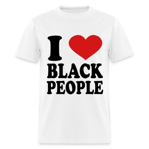 I Love Black People Tee - Men's T-Shirt