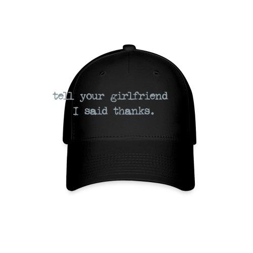 tell ur girl - Baseball Cap