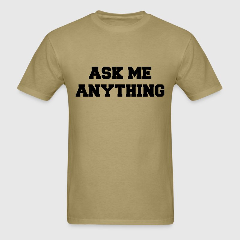 Ask Me Anything [AMA] T-Shirts - Men's T-Shirt