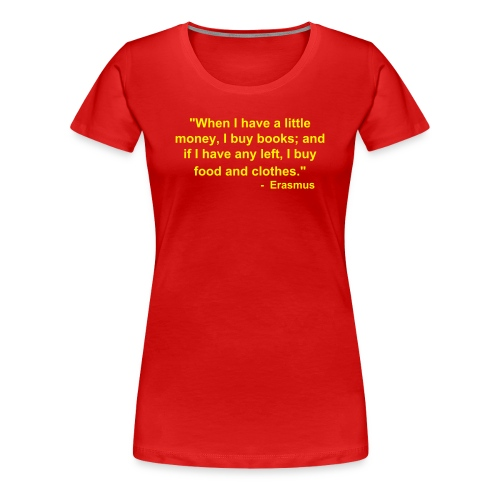 Erasmus on books (Women's) - Women's Premium T-Shirt