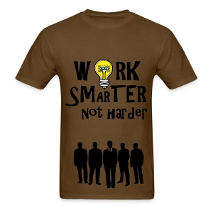 Work Smarter - Men's T-Shirt