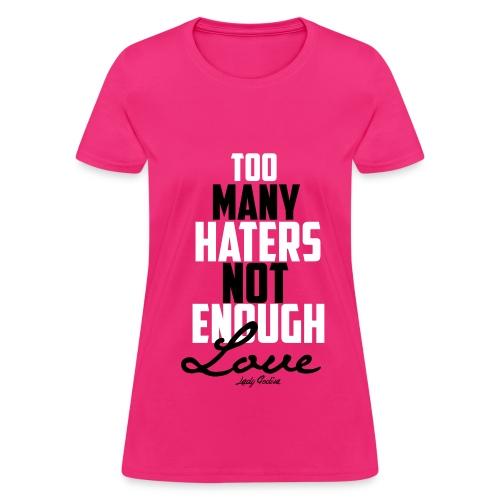 More Love  - Women's T-Shirt