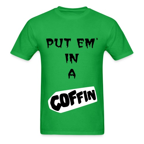 Put Em In A Coffin - Green Tee - Black/White - Men's T-Shirt
