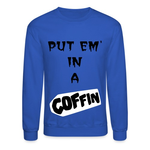Put Em In A Coffin - Blue Crewneck - White/Black - Crewneck Sweatshirt