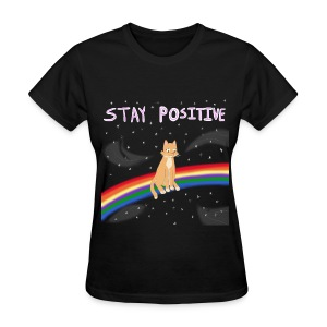 Stay Positive Women's T - Women's T-Shirt