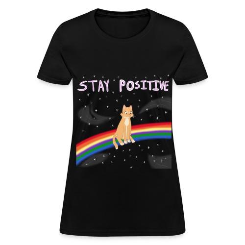 Stay Positive Women's T - Women's T-Shirt