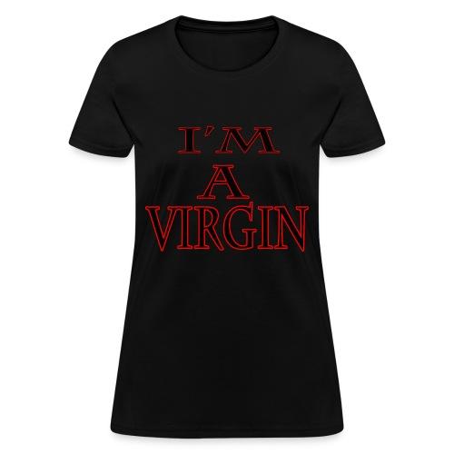 I'm a Virgin - Women's T-Shirt