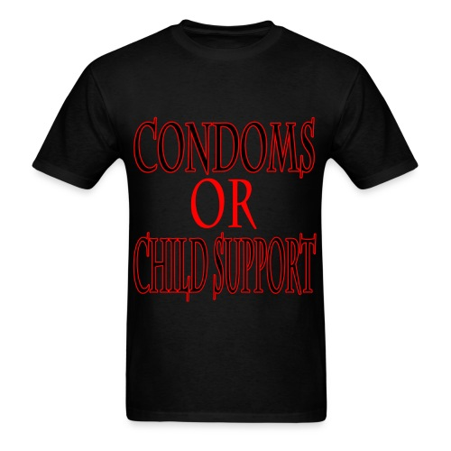 Condoms or Child Support - Men's T-Shirt