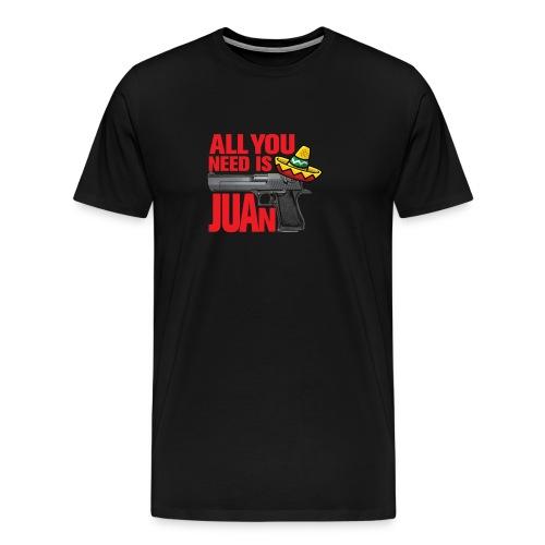 All you need is Juan Deage - Men's Premium T-Shirt
