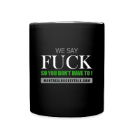 Mugs & Drinkware ~ Full Color Mug ~ We Say Fuck - Mug