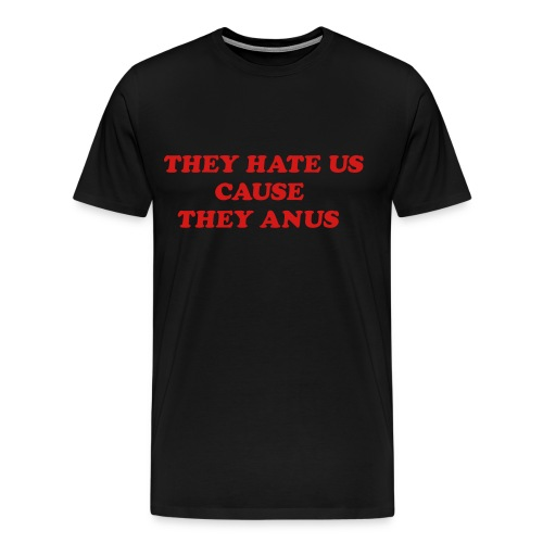 Hate Us - Men's Premium T-Shirt