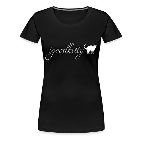 Good Kitty - Women's Premium T-Shirt