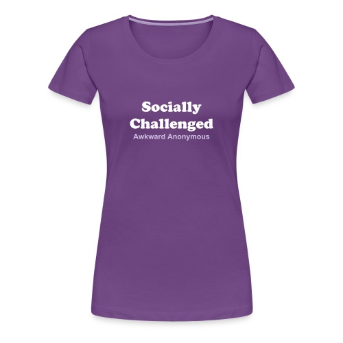 Awkward Anonymous (Socially Challenged) - Women's Premium T-Shirt