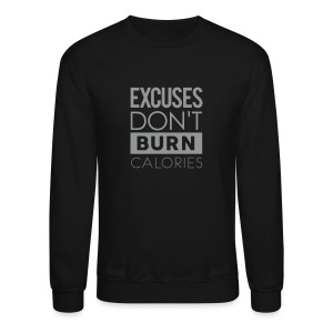 Excuses don't burn calories | Mens jumper - Crewneck Sweatshirt