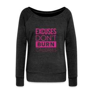 Excuses don't burn calories | Womens jumper - Women's Wideneck Sweatshirt