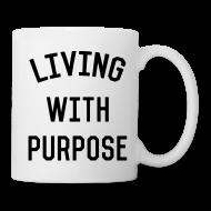 Mugs & Drinkware ~ Coffee/Tea Mug ~ Living with Purpose