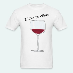 I Like to Wine! - Men's T-Shirt