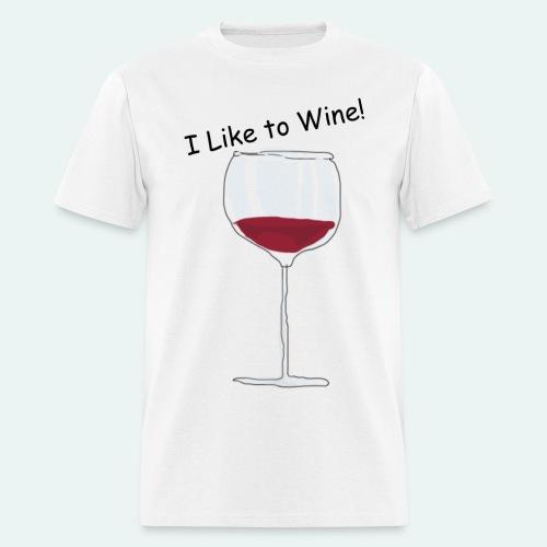 I Like to Wine! - Men's T-Shirt