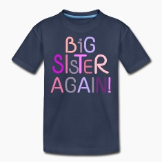 Bg Sister Again! Shirts