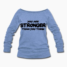 You are stronger than you think Long Sleeve Shirts