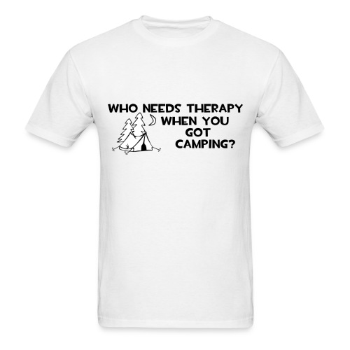 Who Needs Therapy, Camping - Men's T-Shirt