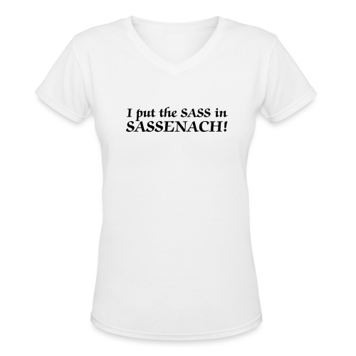 Sass in Sassenach - Women's V-Neck T-Shirt