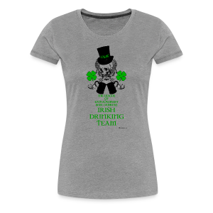 The LOEBD Irish Drinking Team Women's Premium T-Shirt - Women's Premium T-Shirt
